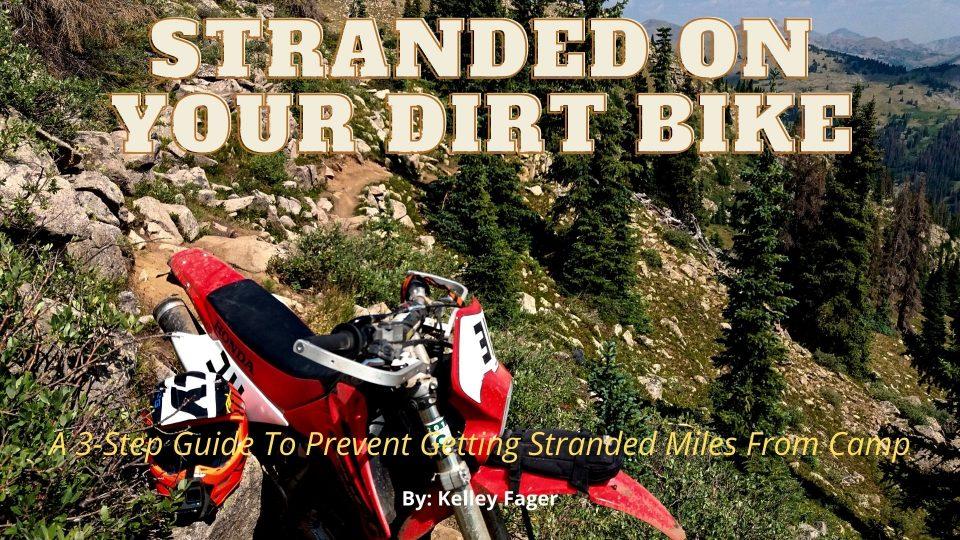 Stranded On Your Dirt Bike Stranded On A Dirt Bike